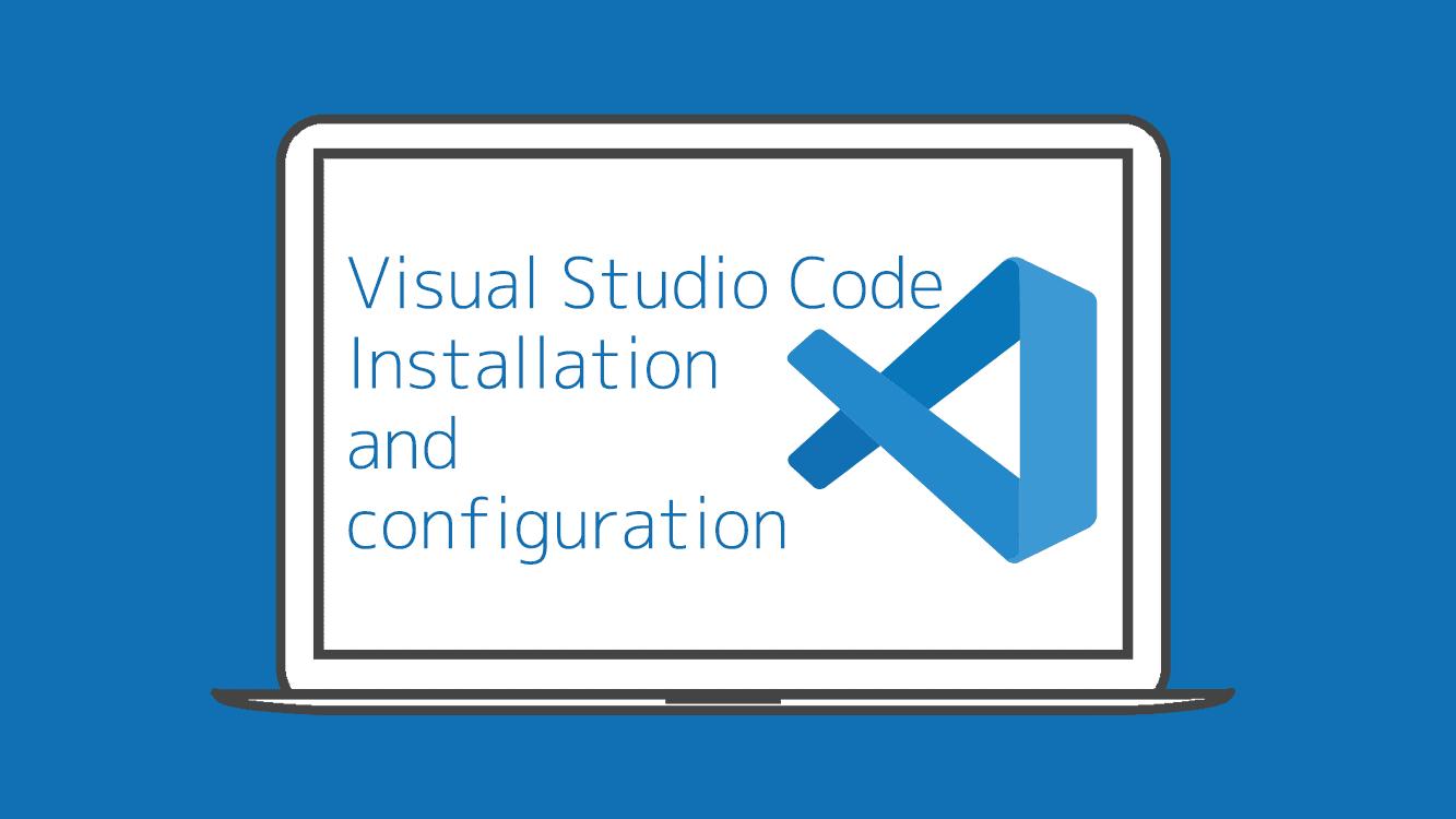 Visual Studio Code のインストールと基本設定